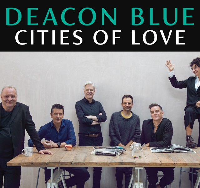 Deacon Blue - Cities Of Love UK Tour