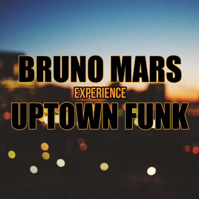 Uptown FUNK! The Bruno Mars Experience