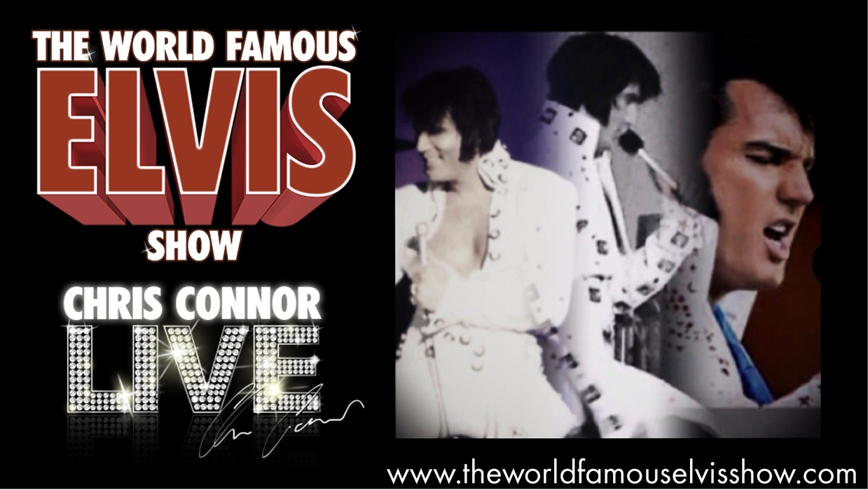 The World Famous Elvis Show - starring CHRIS CONNOR!