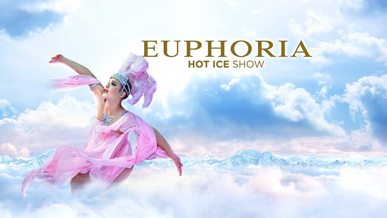 Euphoria Hot Ice Show 2021