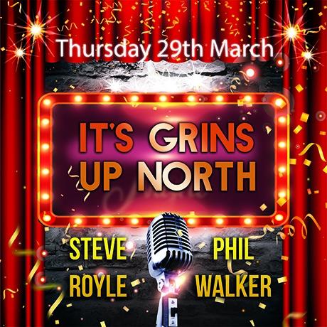 Phil Walker & Steve Royle – It's Grins Up North